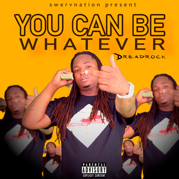 you can be whatever hip hop single dreadrock
